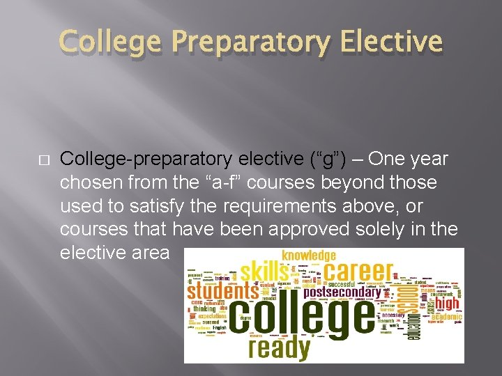 """College Preparatory Elective � College-preparatory elective (""""g"""") – One year chosen from the """"a-f"""""""