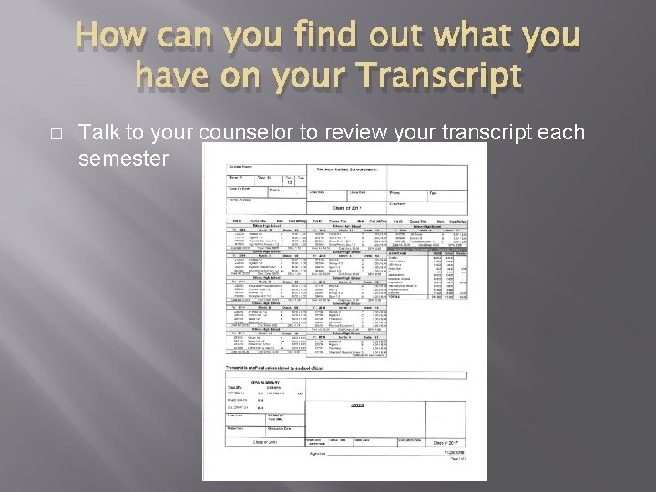 How can you find out what you have on your Transcript � Talk to