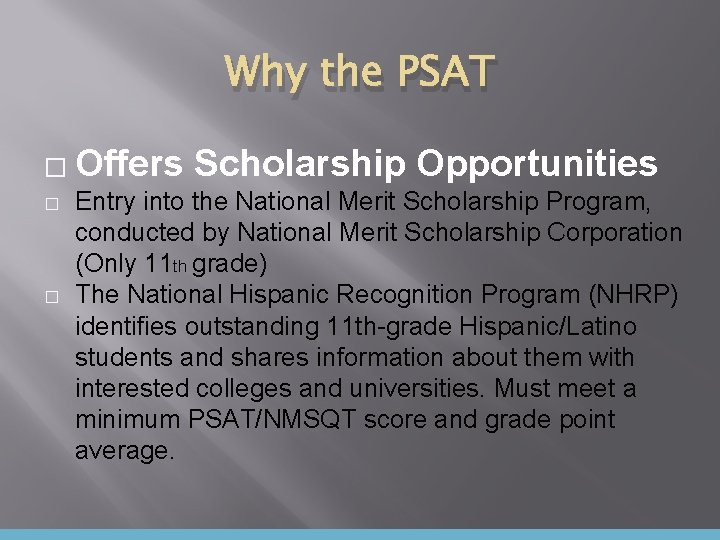 Why the PSAT � � � Offers Scholarship Opportunities Entry into the National Merit