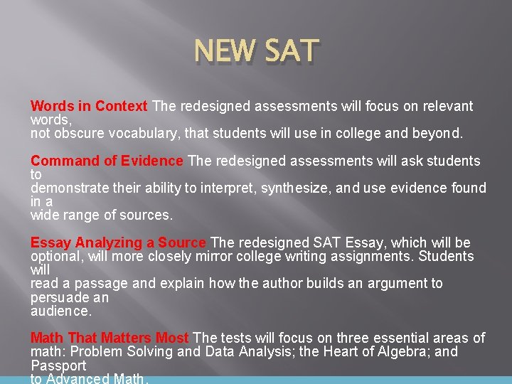 NEW SAT Words in Context The redesigned assessments will focus on relevant words, not