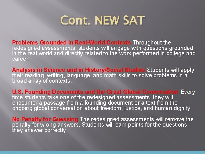 Cont. NEW SAT Problems Grounded in Real-World Contexts Throughout the redesigned assessments, students will