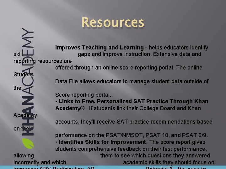 Resources Improves Teaching and Learning - helps educators identify skill gaps and improve instruction.