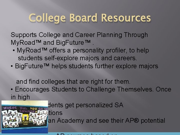 College Board Resources Supports College and Career Planning Through My. Road™ and Big. Future™.