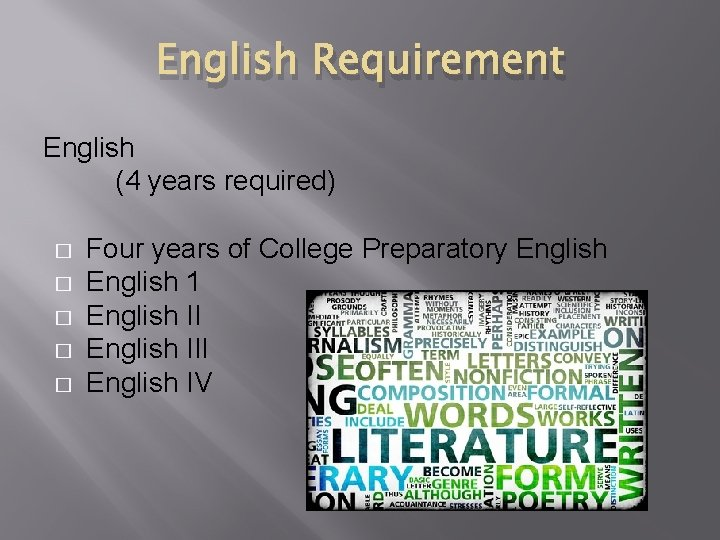 English Requirement English (4 years required) � � � Four years of College Preparatory