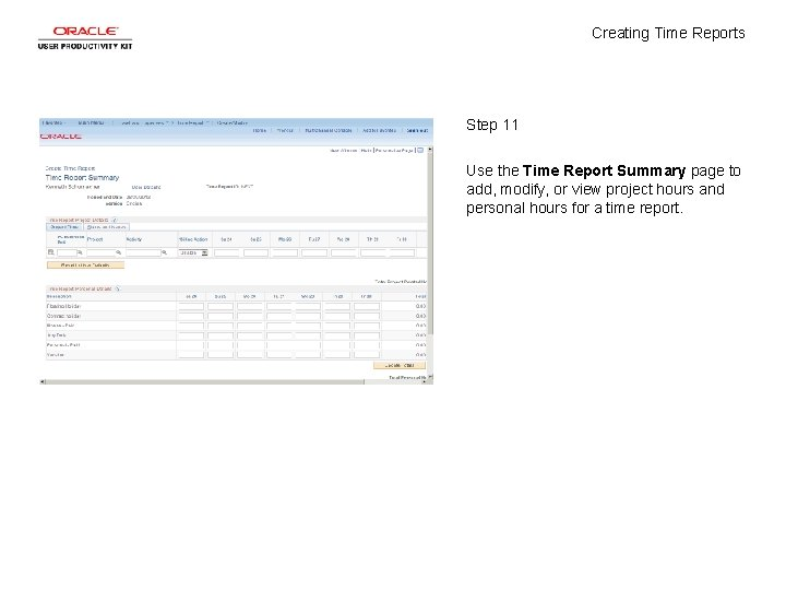 Creating Time Reports Step 11 Use the Time Report Summary page to add, modify,