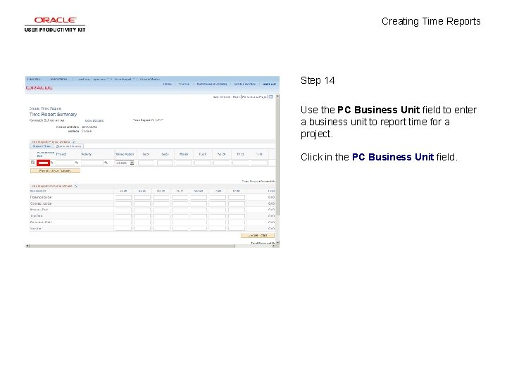 Creating Time Reports Step 14 Use the PC Business Unit field to enter a