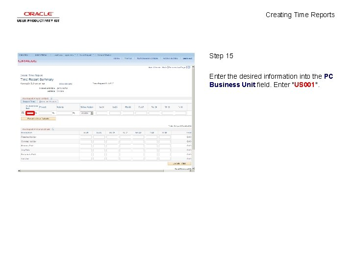 Creating Time Reports Step 15 Enter the desired information into the PC Business Unit