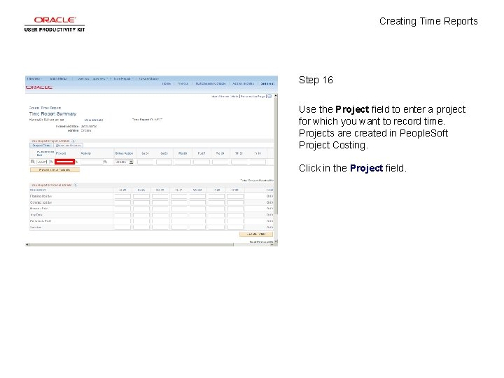 Creating Time Reports Step 16 Use the Project field to enter a project for