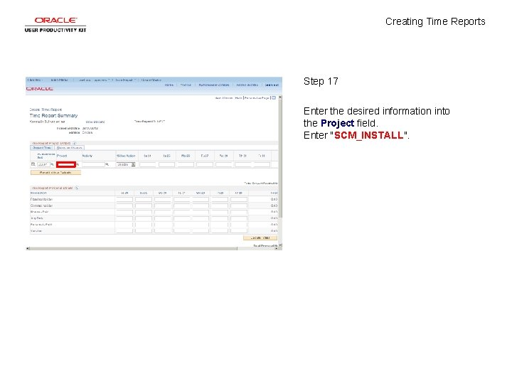 Creating Time Reports Step 17 Enter the desired information into the Project field. Enter