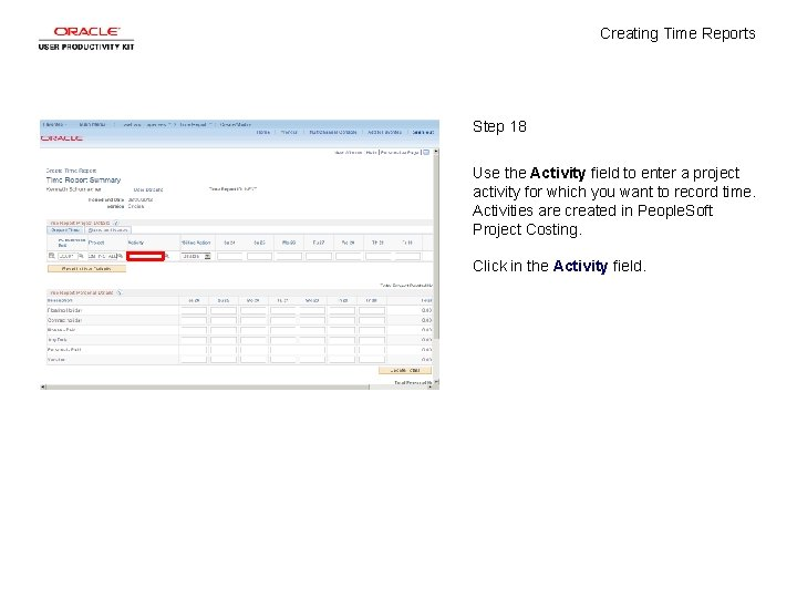 Creating Time Reports Step 18 Use the Activity field to enter a project activity