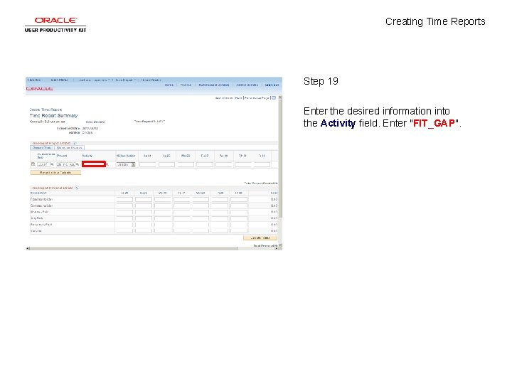 Creating Time Reports Step 19 Enter the desired information into the Activity field. Enter
