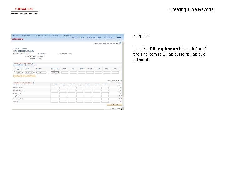 Creating Time Reports Step 20 Use the Billing Action list to define if the