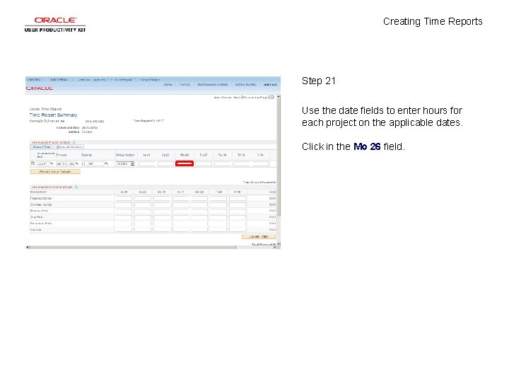 Creating Time Reports Step 21 Use the date fields to enter hours for each