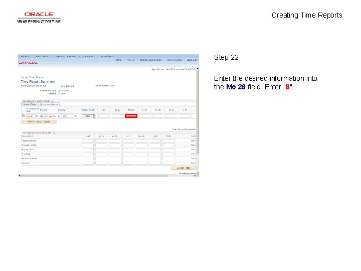 Creating Time Reports Step 22 Enter the desired information into the Mo 26 field.