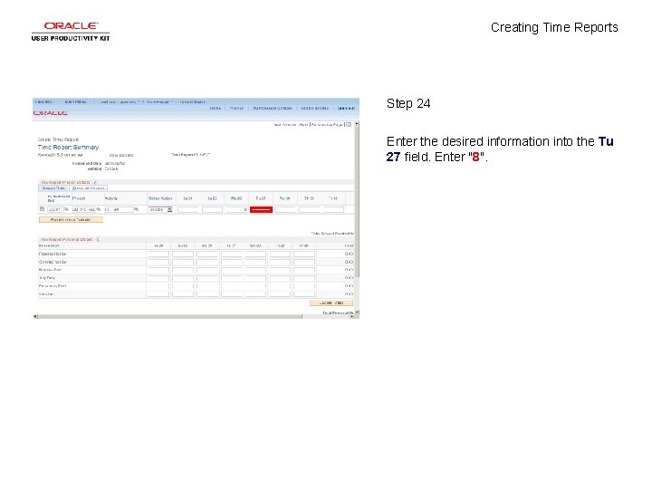 Creating Time Reports Step 24 Enter the desired information into the Tu 27 field.
