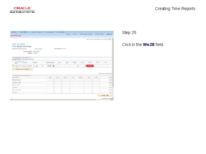 Creating Time Reports Step 25 Click in the We 28 field.