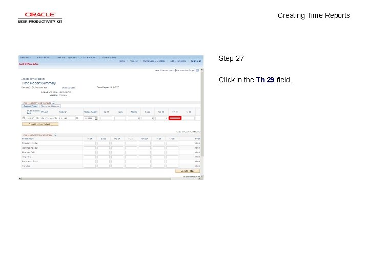 Creating Time Reports Step 27 Click in the Th 29 field.