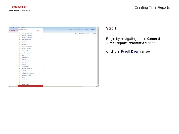 Creating Time Reports Step 1 Begin by navigating to the General Time Report Information