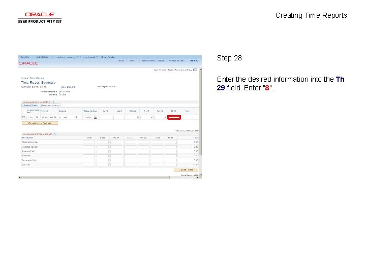 Creating Time Reports Step 28 Enter the desired information into the Th 29 field.