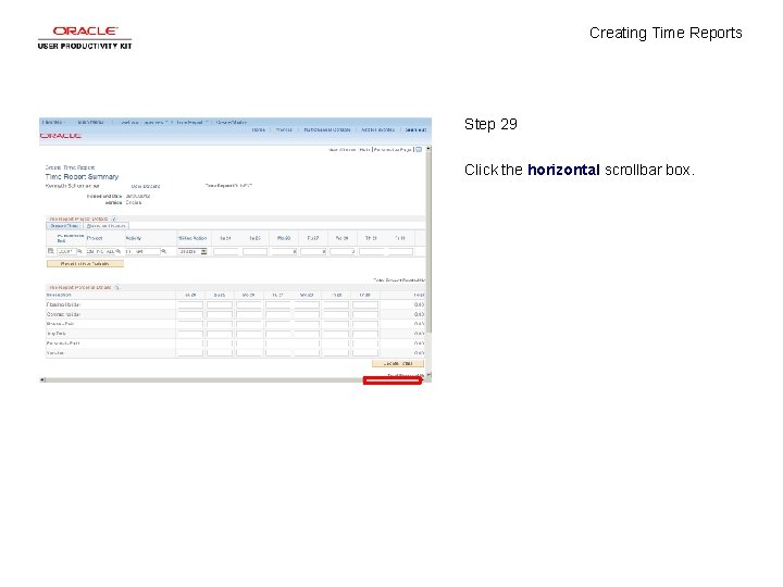 Creating Time Reports Step 29 Click the horizontal scrollbar box.