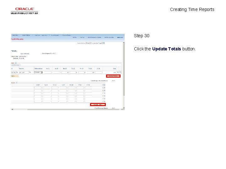 Creating Time Reports Step 30 Click the Update Totals button.
