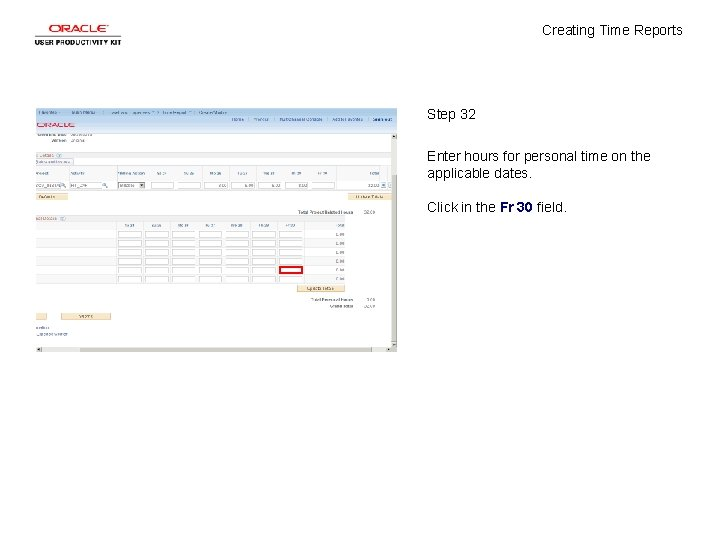 Creating Time Reports Step 32 Enter hours for personal time on the applicable dates.