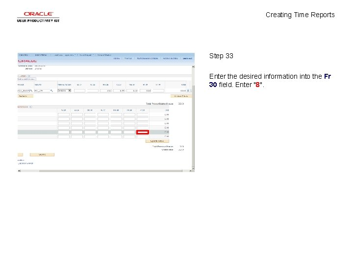 Creating Time Reports Step 33 Enter the desired information into the Fr 30 field.