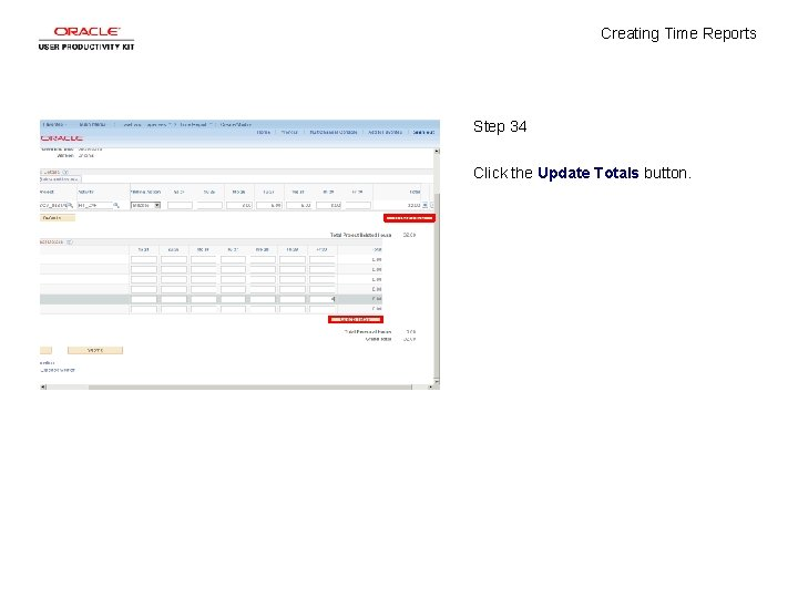 Creating Time Reports Step 34 Click the Update Totals button.