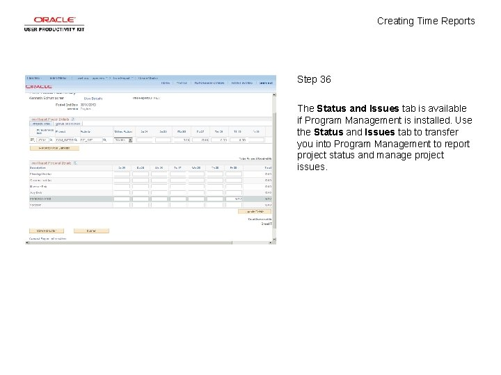 Creating Time Reports Step 36 The Status and Issues tab is available if Program