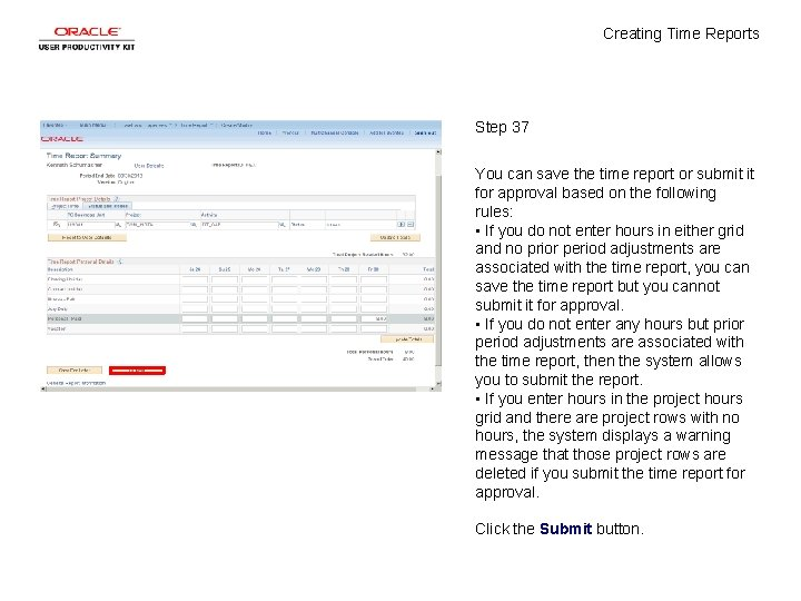 Creating Time Reports Step 37 You can save the time report or submit it
