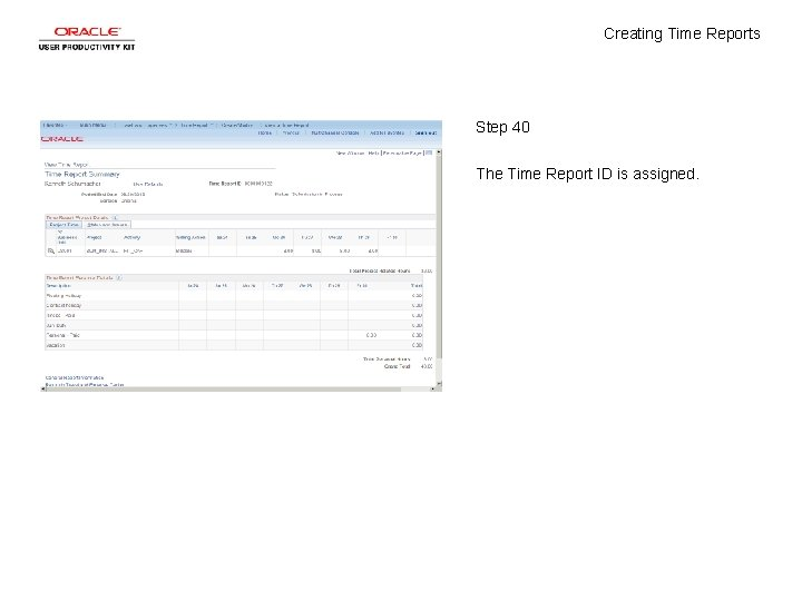 Creating Time Reports Step 40 The Time Report ID is assigned.