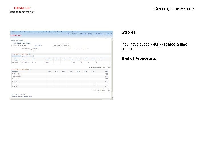 Creating Time Reports Step 41 You have successfully created a time report. End of