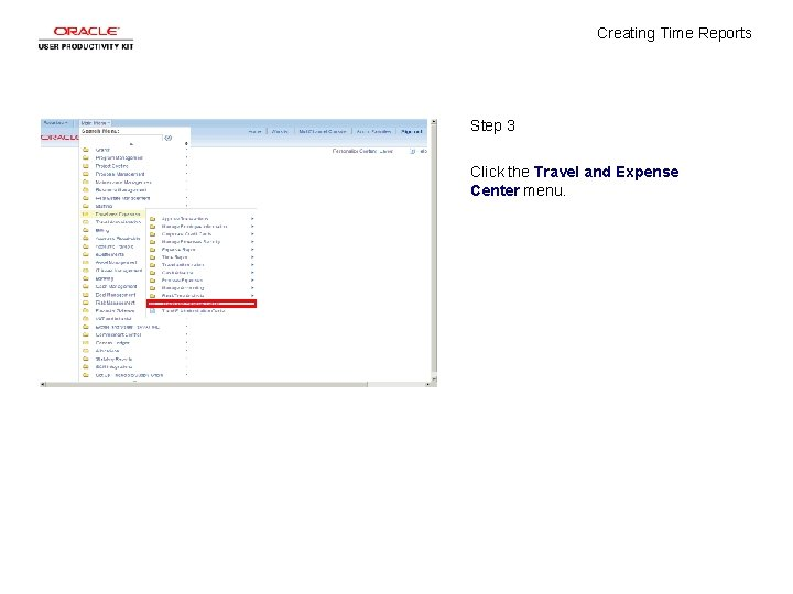 Creating Time Reports Step 3 Click the Travel and Expense Center menu.