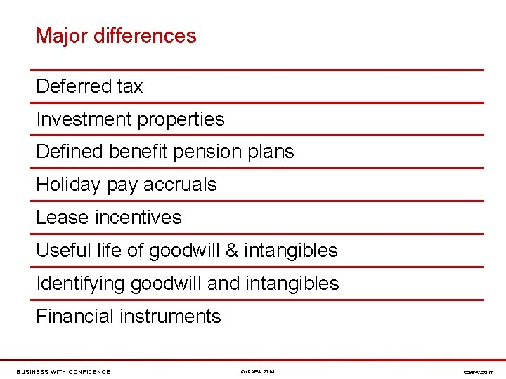 Major differences Deferred tax Investment properties Defined benefit pension plans Holiday pay accruals Lease