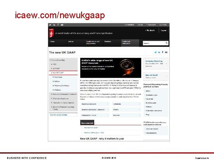 icaew. com/newukgaap BUSINESS WITH CONFIDENCE © ICAEW 2014 icaew. com