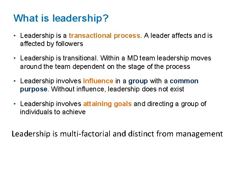 What is leadership? • Leadership is a transactional process. A leader affects and is