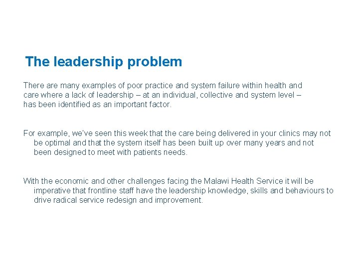 The leadership problem There are many examples of poor practice and system failure within