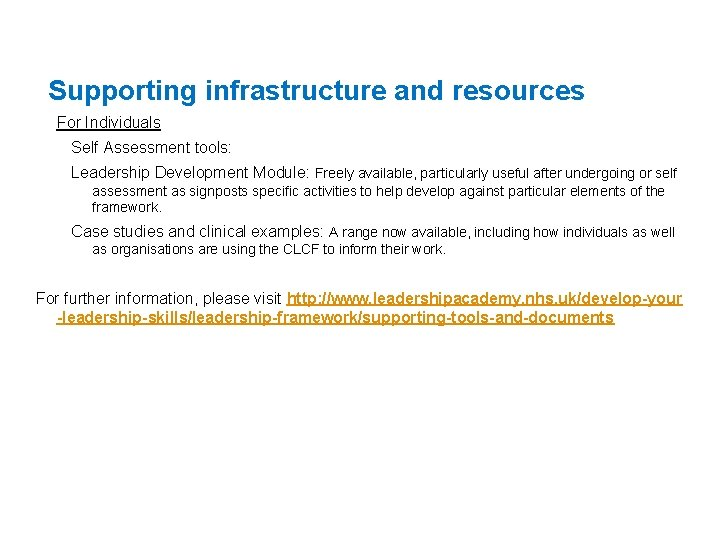 Supporting infrastructure and resources For Individuals Self Assessment tools: Leadership Development Module: Freely available,