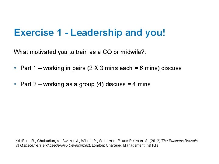 Exercise 1 - Leadership and you! What motivated you to train as a CO