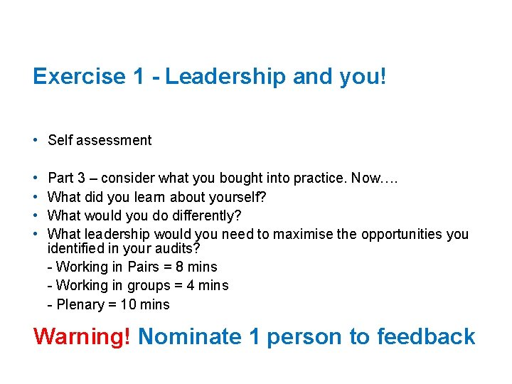 Exercise 1 - Leadership and you! • Self assessment • • Part 3 –