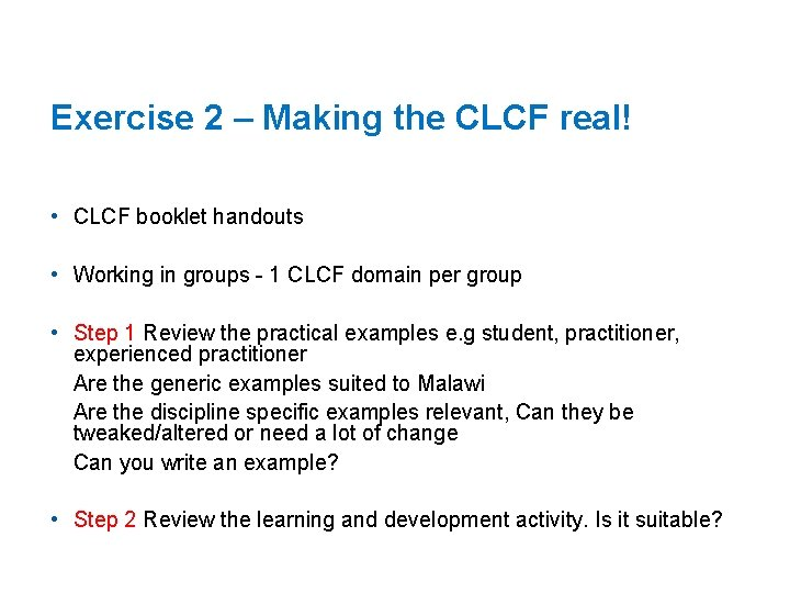 Exercise 2 – Making the CLCF real! • CLCF booklet handouts • Working in