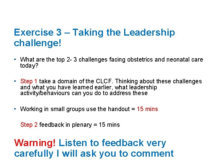 Exercise 3 – Taking the Leadership challenge! • What are the top 2 -