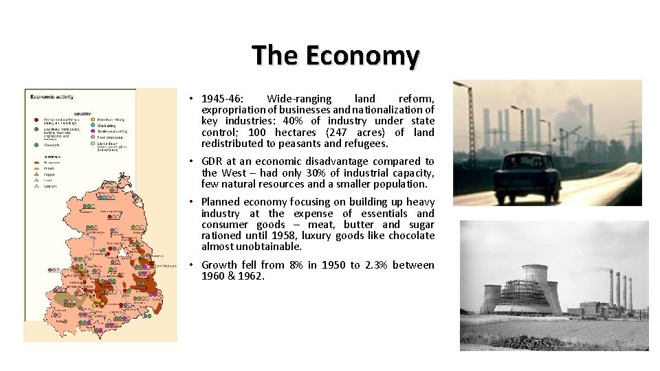 The Economy • 1945 -46: Wide-ranging land reform, expropriation of businesses and nationalization of