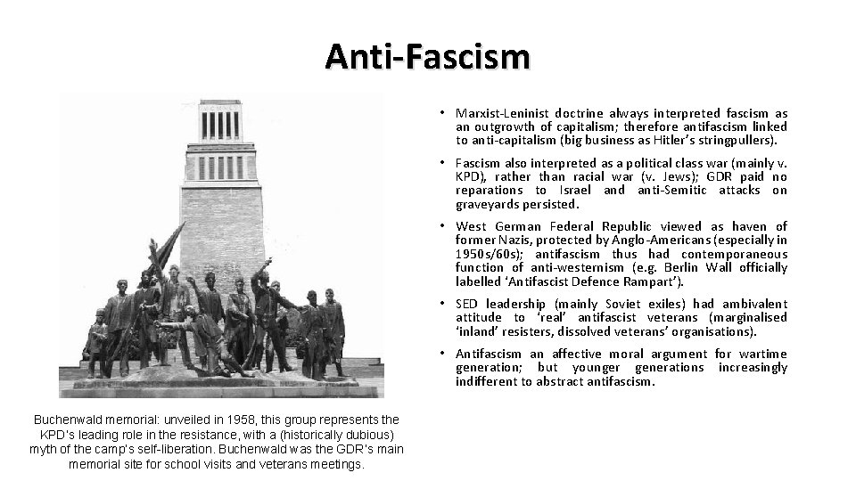 Anti-Fascism • Marxist-Leninist doctrine always interpreted fascism as an outgrowth of capitalism; therefore antifascism