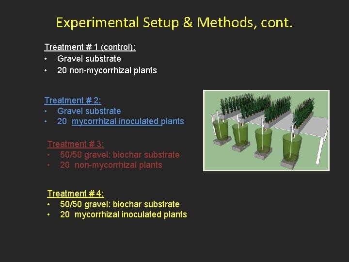 Experimental Setup & Methods, cont. Treatment # 1 (control): • Gravel substrate • 20