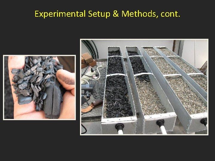 Experimental Setup & Methods, cont.