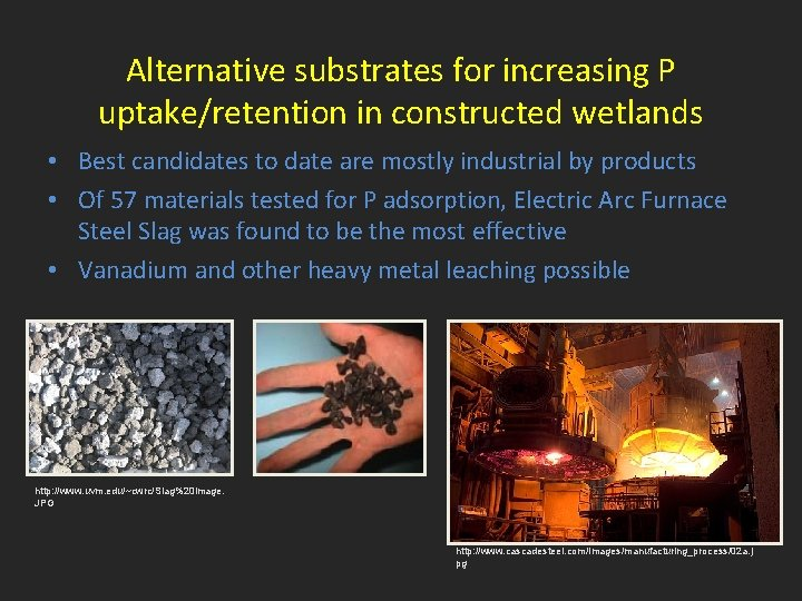 Alternative substrates for increasing P uptake/retention in constructed wetlands • Best candidates to date