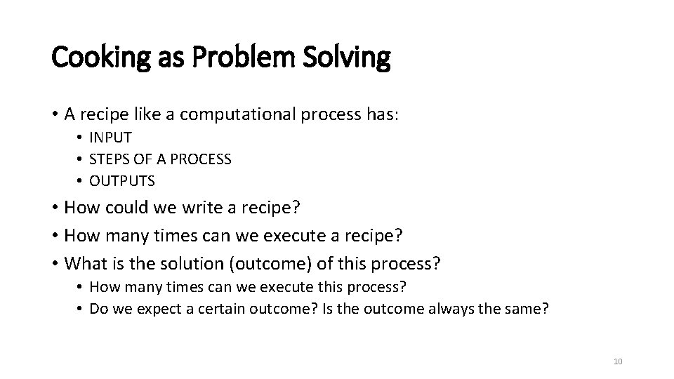 Cooking as Problem Solving • A recipe like a computational process has: • INPUT