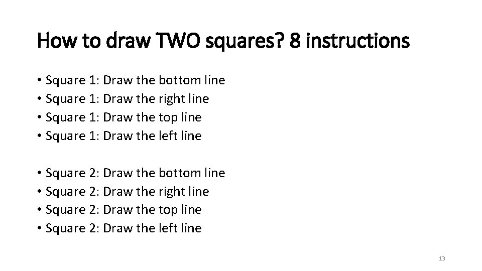How to draw TWO squares? 8 instructions • Square 1: Draw the bottom line