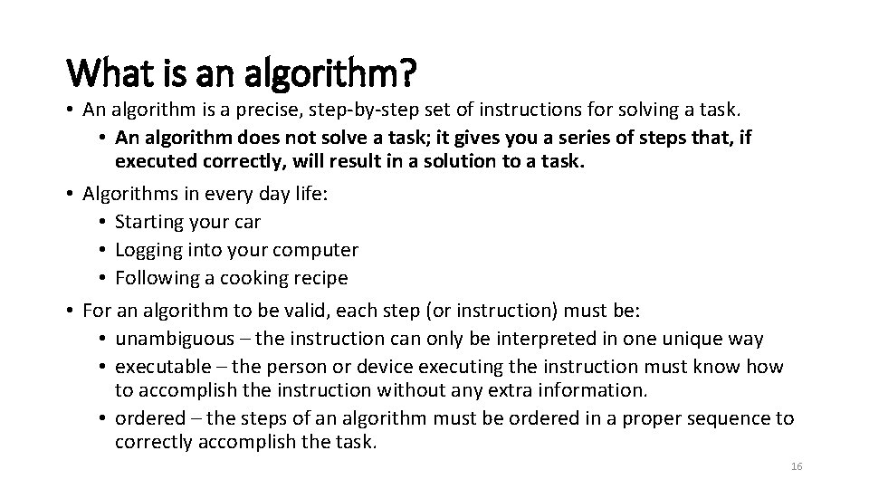 What is an algorithm? • An algorithm is a precise, step-by-step set of instructions